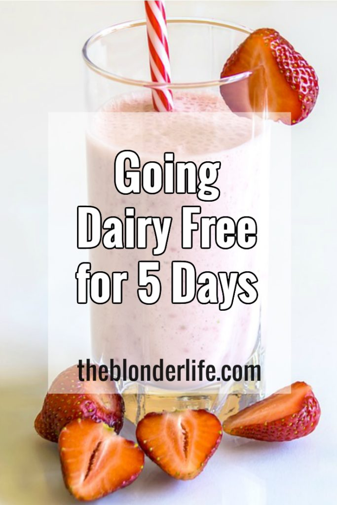 Going Dairy-Free for 5 Days