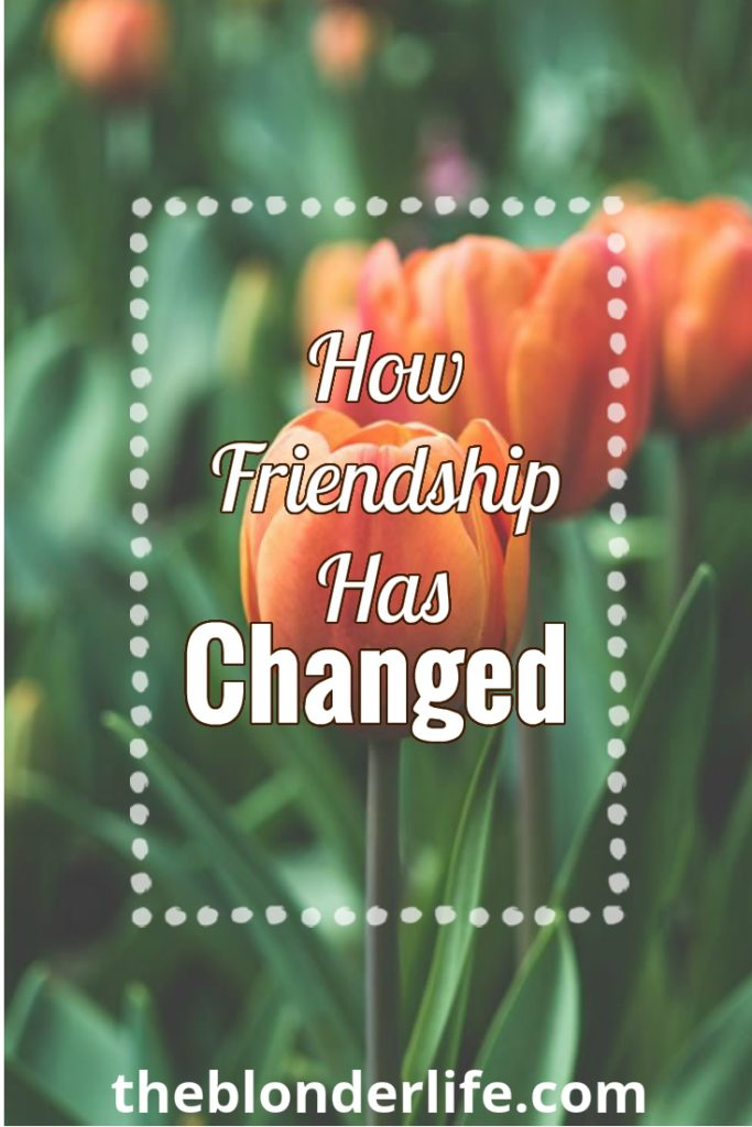 How Friendship Has Changed