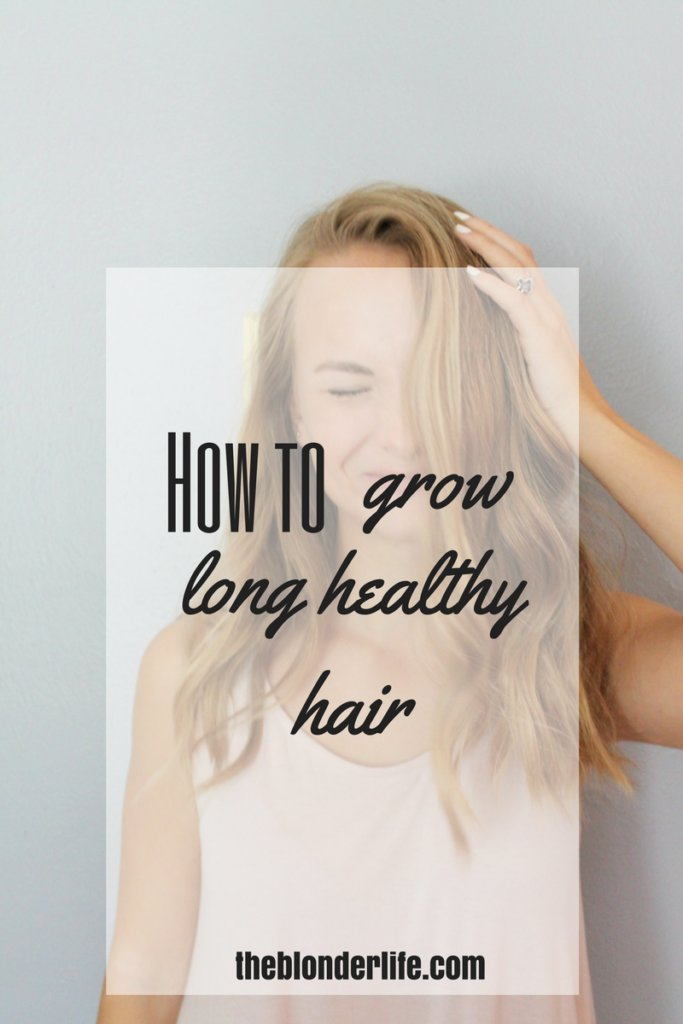 How To Grow Long Healthy Hair | theblonderlife.com