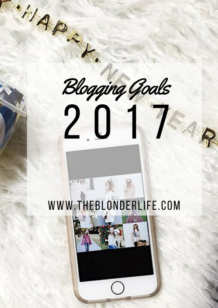 Blogging Goals + My New Years Resolutions for 2017 | The Blonder Life