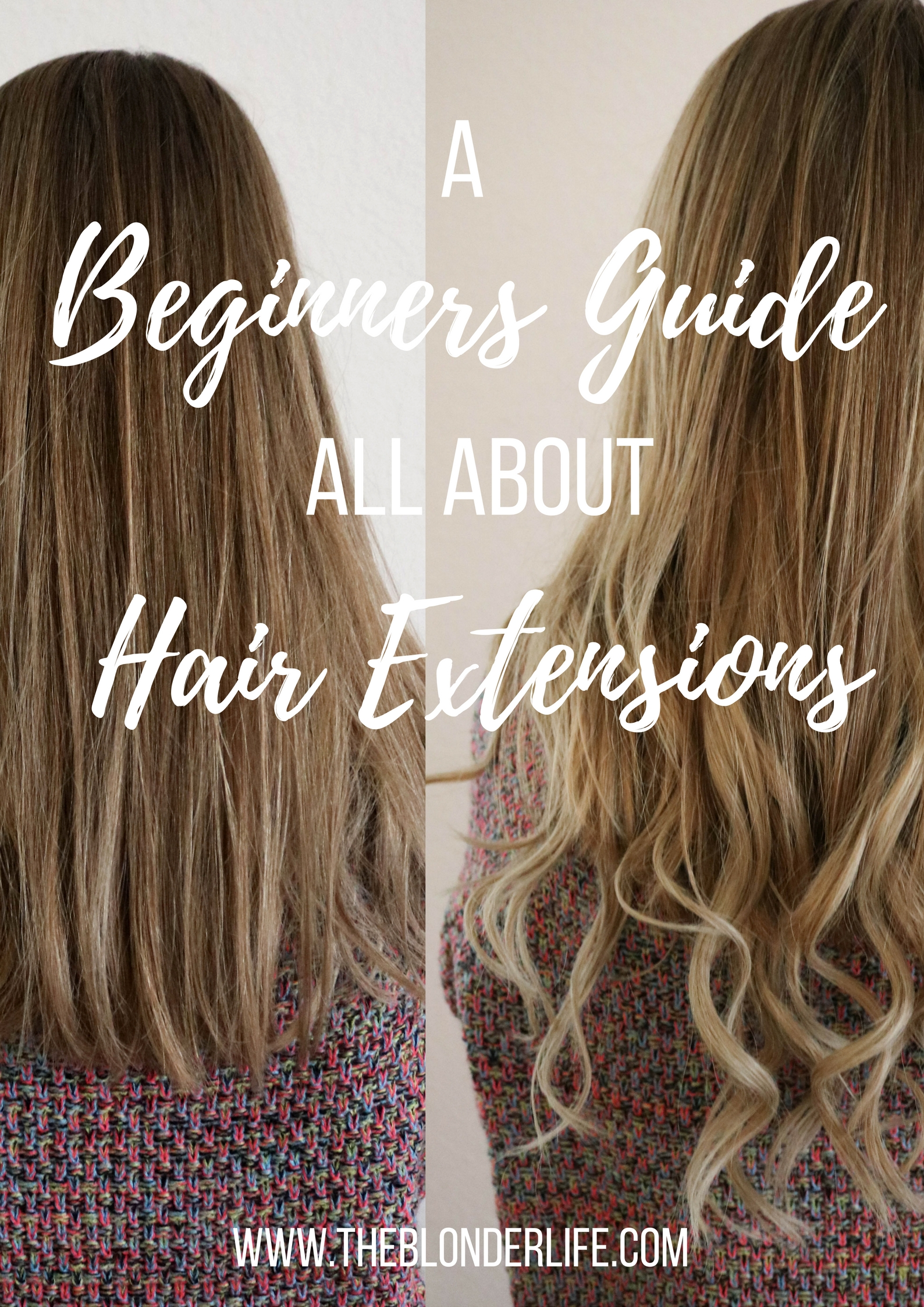 The Beginners Guide To Hair Extensions The Blonder Life