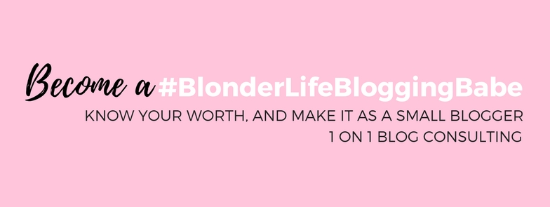 Introducing #BlonderLifeBloggingBabe 1 on 1 blog consultations with yours truly! Lets grow your brand together and stand out to brands!
