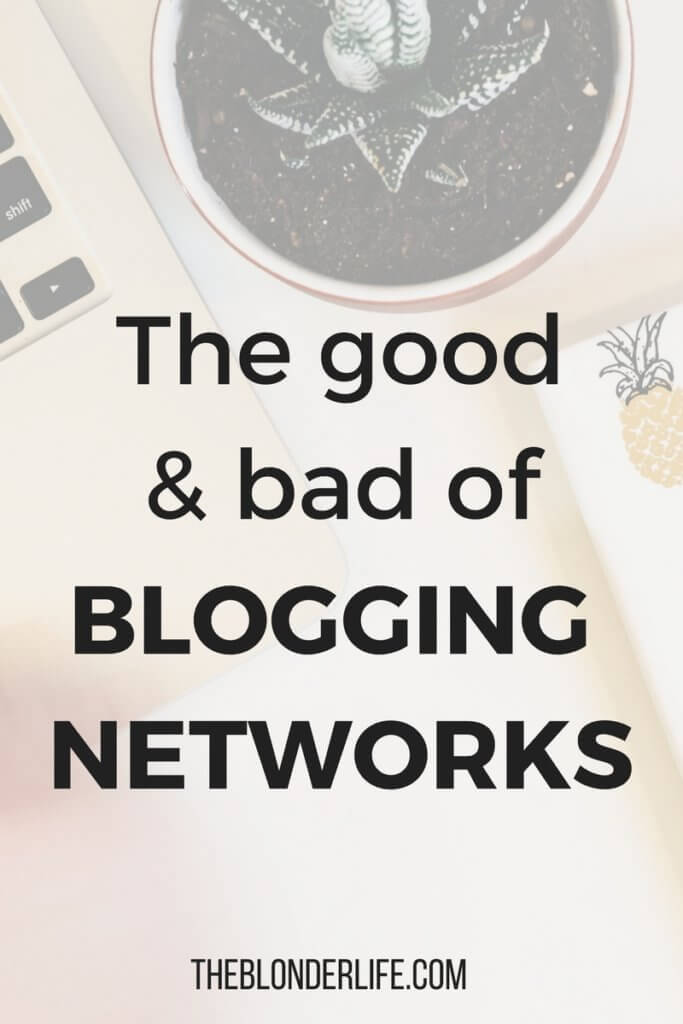 Blogging Networks 101 : the good and behind networks. Sharing which blogging network I've found success through, and why I don't lean on them for an income. The good and bad behind blogging networks | The Blonder Life
